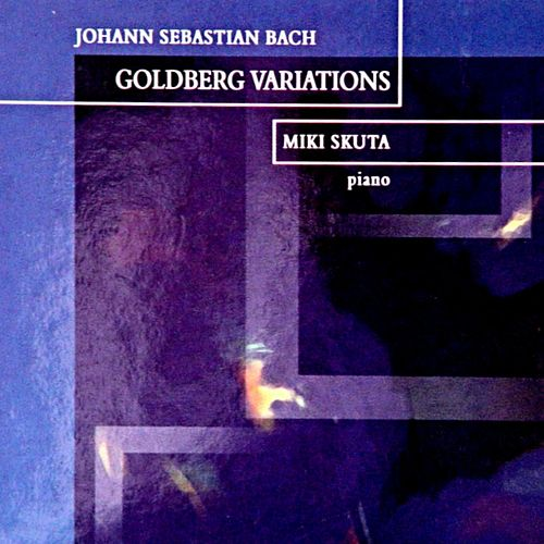 Goldberg Variations BWV 988 by Miki Skuta