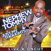 Nephew Tommy: Just My Thoughts (Live) by Thomas Miles