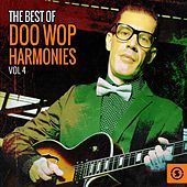 The Best of Doo Wop Harmonies, Vol. 4 by Various Artists