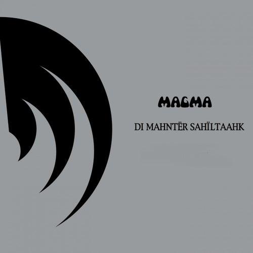 Di Mahntër Sahïltaahk by Magma