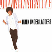 Walk Under Ladders by Joan Armatrading