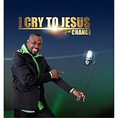 I Cry to Jesus by 2nd Chance