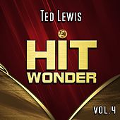 Hit Wonder: Ted Lewis, Vol. 4 by Ted Lewis