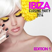 Ibiza Closing Party 2014 (Edition 1, Pt. 1) by Various Artists