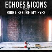 Right Before My Eyes by The Echoes