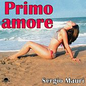 Primo amore by Sergio Mauri