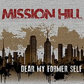 Dear My Former Self by Mission Hill