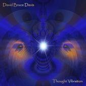 Thought Vibration by David Bruce Davis