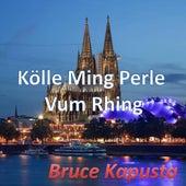 Kölle Ming Perle Vum Rhing by Bruce Kapusta