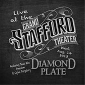 Live At the Grand Stafford Theater by Diamond Plate