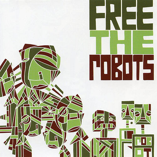 Free the Robots EP by Free The Robots