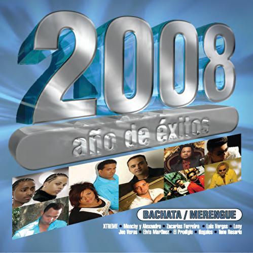 2008 Año De  Exitos Bachata Y Merengue by Various Artists