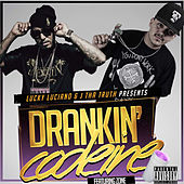 Drankin' Codeine by Lucky Luciano