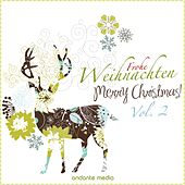 Frohe Weihnachten - Merry Christmas!, Vol. 2 by Various Artists