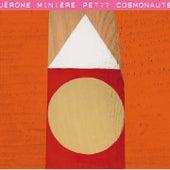 Petit cosmonaute by Jérôme Minière
