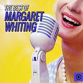 The Best of Margaret Whiting by Margaret Whiting