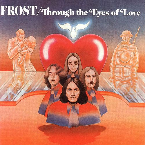 Through The Eyes Of Love by The Frost