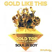 Gold Like This (Feat. Soulja Boy) by Soulja Boy
