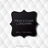 Ball the Wall von Professor Longhair
