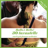 Ballo è bello! (30 tarantelle con le più famose orchestre) by Various Artists