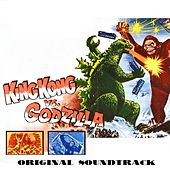 King Kong vs. Godzilla (Original Soundtrack Theme) by Akira Ifukube