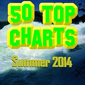 50 Top Charts Summer 2014 by Various Artists