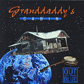 Granddaddy's Cabin by Out Of The Blue