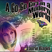 A Go-Go Girl in a Modern World by Laurie Biagini