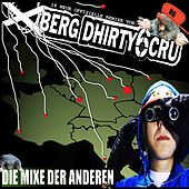 Die Mixe der Anderen by Xberg Dhirty6 Cru
