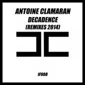 Decadence (Remixes 2014) by Antoine Clamaran