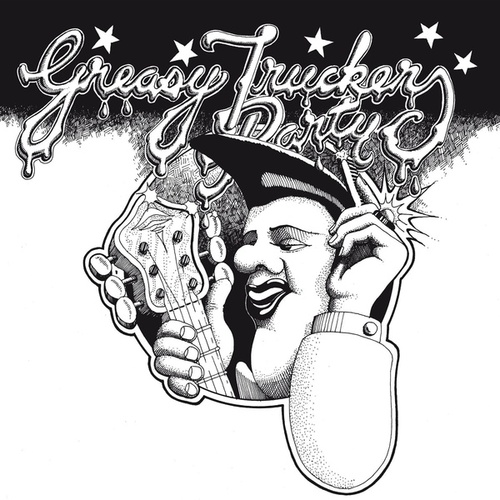 Greasy Truckers Party by Various Artists