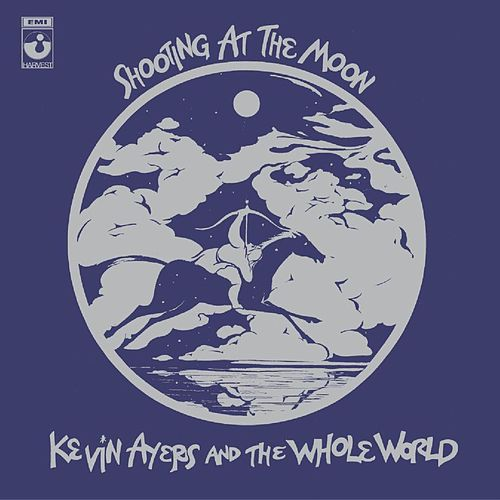 Shooting At The Moon by Kevin Ayers