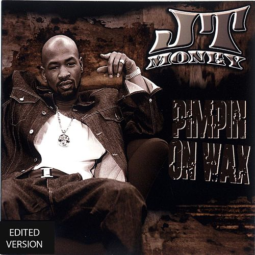 Pimpin On Wax by J.T. Money