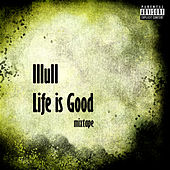 Life Is Good (mixtape) by The Ship