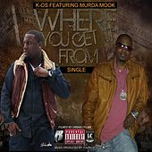 Where You Get It From (feat. Murda Mook) by K-OS
