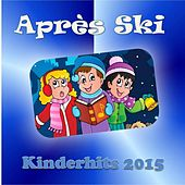 Après Ski - Kinderhits 2015 by Various Artists