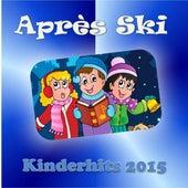 Après Ski - Kinderhits 2015 by Various Artists
