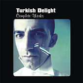 Complete Works by Turkish Delight