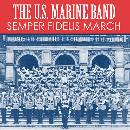 Semper Fidelis March von Us Marine Band