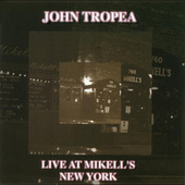 Live At Mikell's, New York by John Tropea