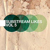 Substream Likes - The Indie Electro Pop Collection, Vol. 5 by Various Artists
