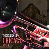 The Blues of Chicago, Vol. 2 von Various Artists