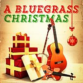 A Bluegrass Christmas by Various Artists