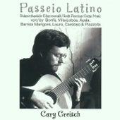 Passeio Latino - Lateinamerikanische Gitarrenmusik by Cary Greisch