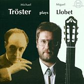 Michael Tröster spielt Miguel Llobet by Michael Tröster