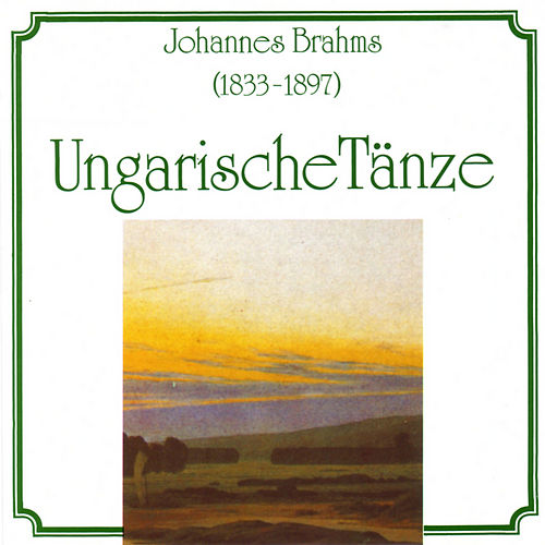 Johannes Brahms: Ungarische Taenze by Various Artists