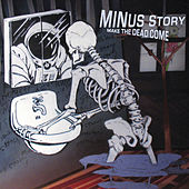 Make The Dead Come by Minus Story