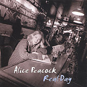 Real Day by Alice Peacock