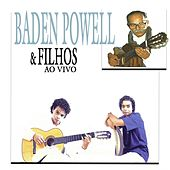 Baden Powell & Filhos (Ao Vivo) by Baden Powell