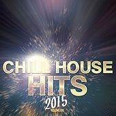 Chill House Hits - 2015, Vol. 1 (Finest Selection of Ibiza Deep House Tunes) by Various Artists